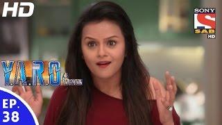 Y.A.R.O Ka Tashan - यारों का टशन - Episode 38 - 15th September, 2016