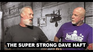 THE SUPER STRONG DAVE HAFT