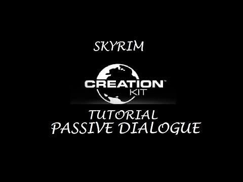 Skyrim: Creation Kit Tutorials - Passive Dialogue