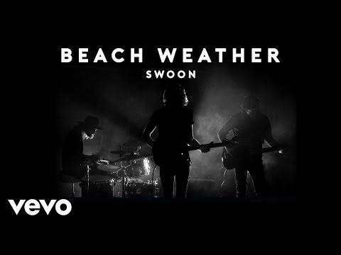 Beach Weather Swoon rock music videos 2016