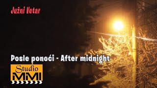 After midnight - Posle ponoci (Balkan Ambient Music) Juzni Vetar