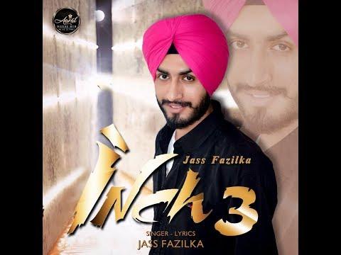 Gall Kille Di || Inch 3 || Jass Fazilka || New Punjabi Song  ||  Full Video