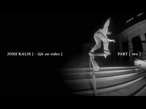 Josh Kalis: Life On Video - Part 2