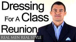 Dressing Sharp For A Class Reunion - Male Style Advice For A Man Returning Home - Fashion Tips