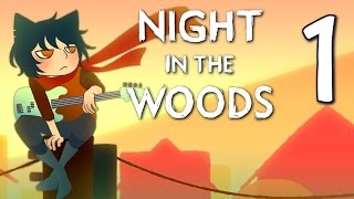 Night in the Woods - Smells like Teen MEOW (Atmospheric Adventure), Manly Let's Play Pt.1