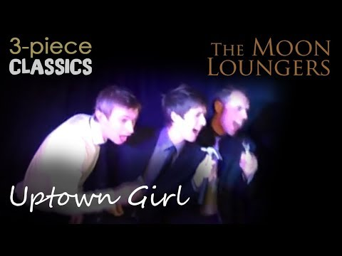 The Moon Loungers - Uptown Girl