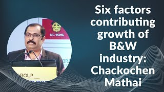 Six factors contributing growth of B W