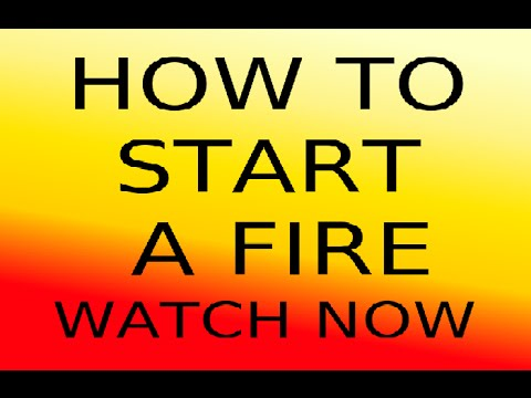 How To Start A Fire - 3 Key Elements video