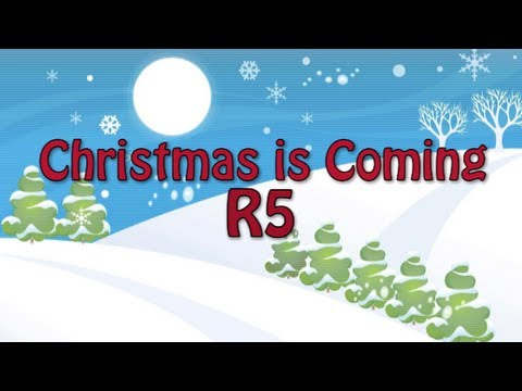 R5 - Christmas Is Coming
