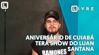Aniversário de Cuiabá terá show do Luan Santana