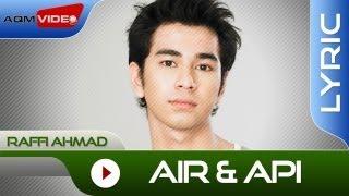 Raffi Ahmad - Air dan Api | Official Lyric Video