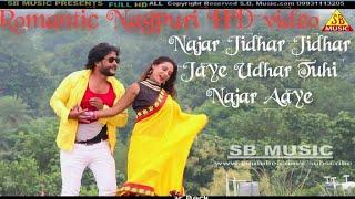 Najar Jidhar jidhar jaye || New Nagpuri full HD Video || 2018 || Singer || Tofik Ansari || SB Music