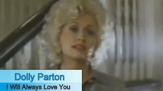 Dolly Parton - I Will Always Love You [Official Music Video]