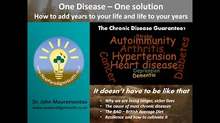 One Disease – One Solution: How to add years to your life and life to your years