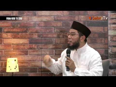 FROM HERO TO ZERO - Ustadz Muhammad Nuzul Dzikri.Lc