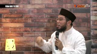 FROM HERO TO ZERO - Ustadz Muhammad Nuzul Dzikri.Lc