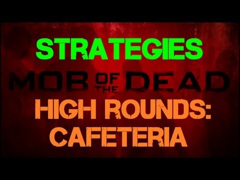 Mob of the Dead: High Round Training Strategies - Cafeteria Solo