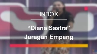 Download lagu Diana Sastra - Juragan Empang (Live on Inbox) gratis