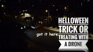 HALLOWEEN VLOG #16 - TRICK OR TREATING WITH A DRONE - HAPPY HALLOWEEN !