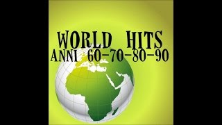 World hits (anni 60 - 70 - 80 - 90)