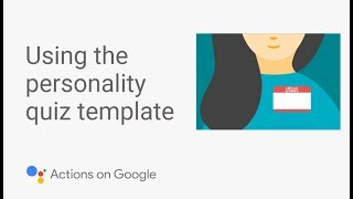 Build a Personality Quiz for the Google Assistant with No Code - Template Tutorial #3