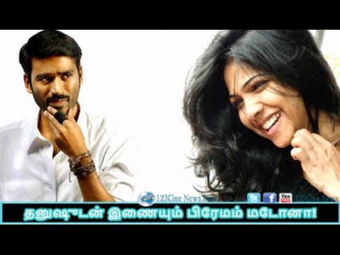 It's madona for Dhanush| 123 Cine news | Tamil Cinema news Online