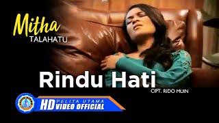 MITHA TALAHATU - RINDU HATI (Official Music Video)