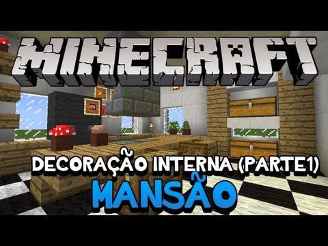Minecraft: Decoração Interna da Mansão (parte 1)