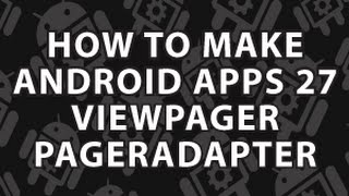 How to Make Android Apps 27
