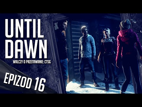 Until Dawn - #16 - Świt (FINAŁ)