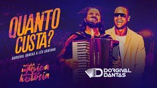 Dorgival Dantas e Léo Santana – Quanto Custa? [ DVD Minha Música Nossa História ]
