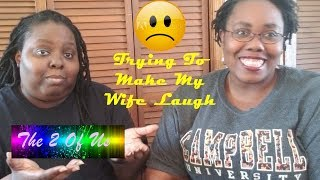 Trying To Make My Wife Laugh | She Broke Her Funny Bone |