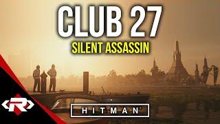 Hitman | Episode 4 - Bangkok: Club 27 [Silent Assassin] (Shining Bright Achievement/Trophy)