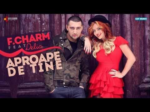 Sonerie telefon » F.Charm feat. Delia – Aproape de tine (cu versuri)