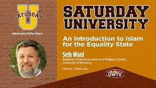 Seth Ward at Saturday U: An Introduction to Islam for the Equality State