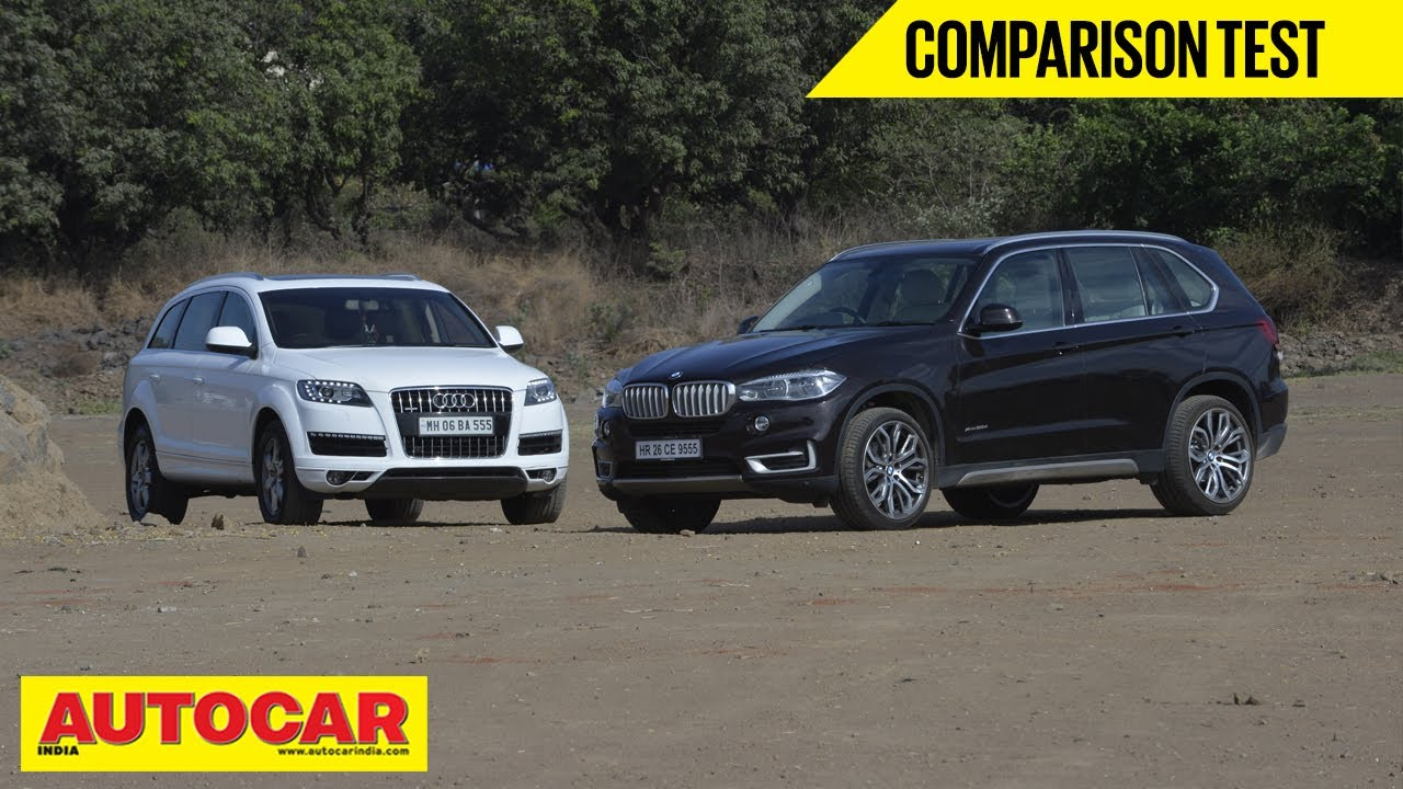 Bmw X5 Vs Audi Q7 Comparison Test Autocar India Youtube
