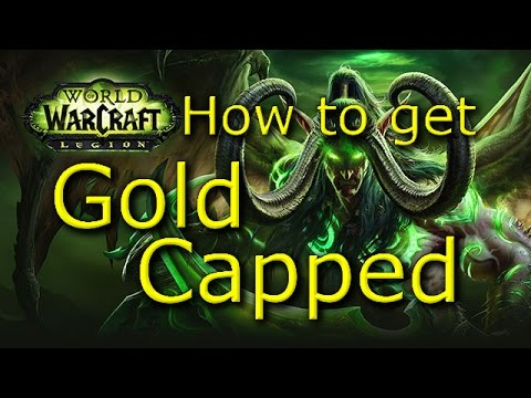 WoW GOLD Guide: 5 ways to reach Gold Cap Before Legion