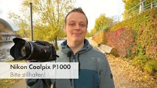 Nikon P1000 | Verfehlte Weiterentwicklung eines Kassenschlagers im Test [Deutsch]
