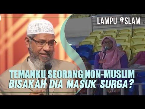 Temanku Seorang non-Muslim, Bisakah Dia Masuk Surga? | Dr. Zakir Naik