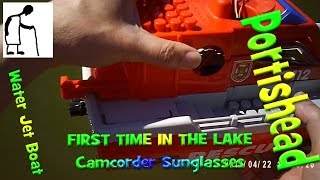Water Jet Boat FIRST TIME IN THE LAKE Camcorder Sunglasses