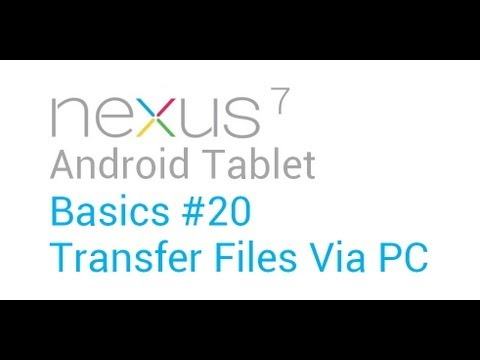 Google Nexus 7 - Basics: #20 Transfer Files Via PC