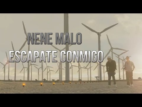 Nene Malo Escapate Conmigo Video Oficial
