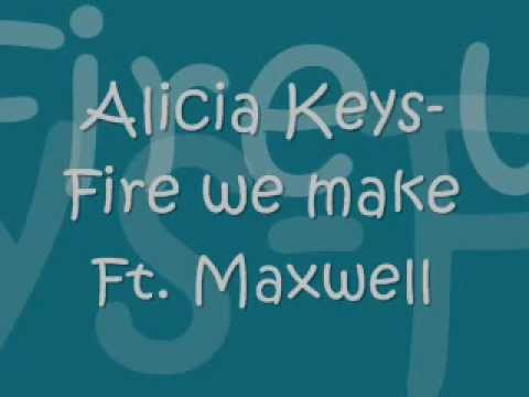 Alicia Keys-Fire we make Ft.Maxwell Lyrics