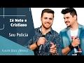 Seu Polícia - Zé Neto e Cristiano - Flauta Doce (Notas)