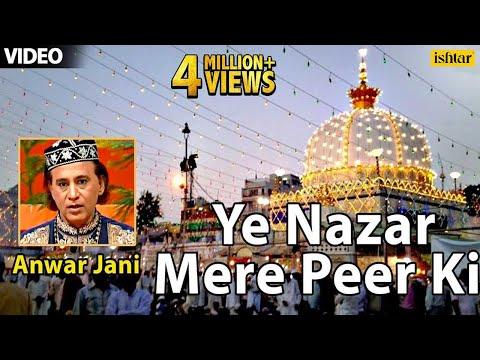 Ye Nazar Mere Peer Ki Hit Qawwali By Anwar Jani | Islamic Video Songs
