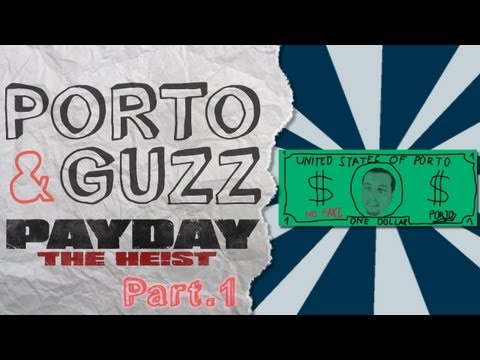 P&G n°28 – Payday: The Heist (part.1) | CHUUUUT