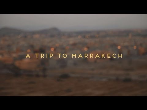 A Trip to Marrakech