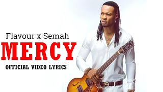 Flavour x Semah   Mercy official video lyrics