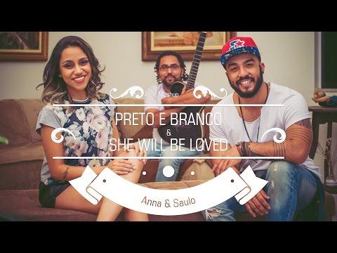 Download Lagu Anna & Saulo (Mashup - Preto e Branco e She Will Be Loved) MP3 Free