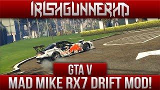 GTA V PC | Mad Mike RX7 Drifting Mod!